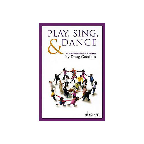 Schott Play, Sing & Dance - An Introduction To Orff Schulwerk thumbnail