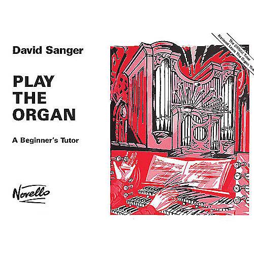 Novello Play the Organ - A Beginner's Tutor Music Sales America Series Written by David Sanger thumbnail