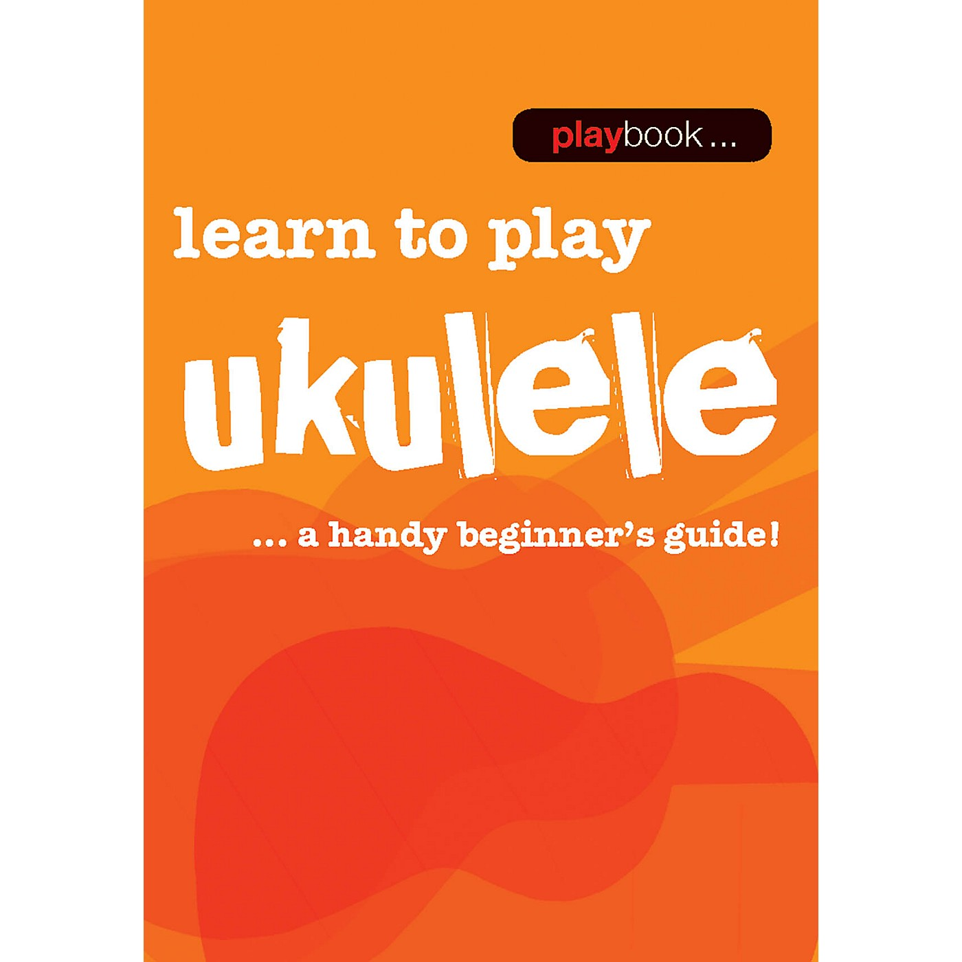 Music Sales Playbook - Learn to Play Ukulele Music Sales America Series Softcover Written by Various thumbnail