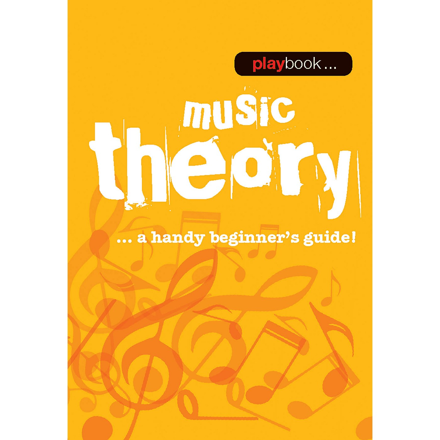 Music Sales Playbook - Music Theory (A Handy Beginner's Guide!) Music Sales America Series Softcover by Various thumbnail