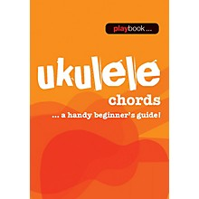 Music Sales Playbook - Ukulele Chords (A Handy Beginner's Guide!) Music Sales America Series Softcover by Various