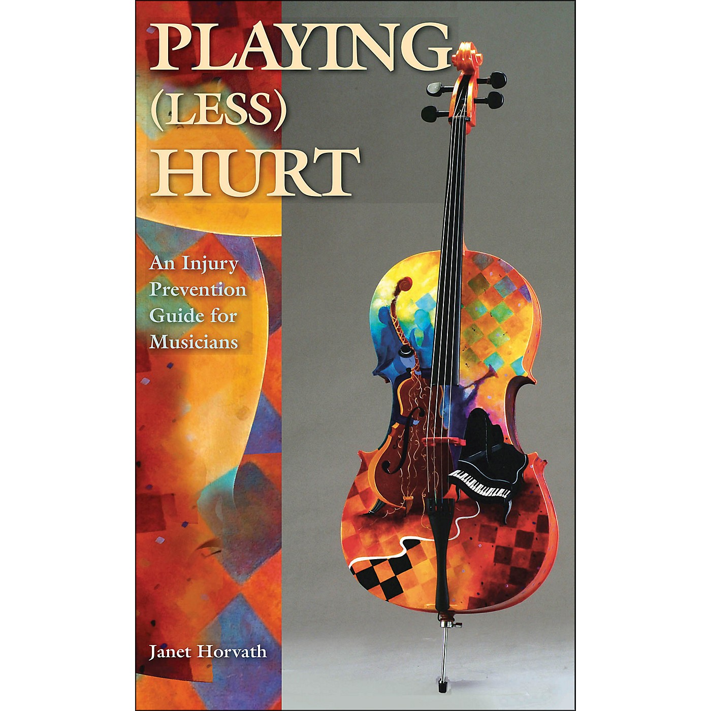 Hal Leonard Playing Less Hurt: An Injury Prevention Guide for Musicians thumbnail