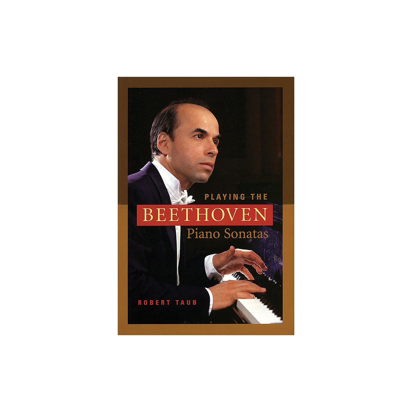 Amadeus Press Playing the Beethoven Piano Sonatas Amadeus Series Softcover Written by Robert Taub thumbnail