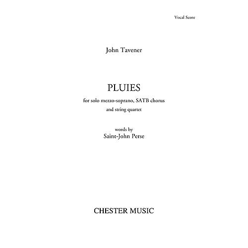 Chester Music Pluies (for Mezzo-Soprano, SATB chorus and piano) SATB Score Composed by John Tavener thumbnail