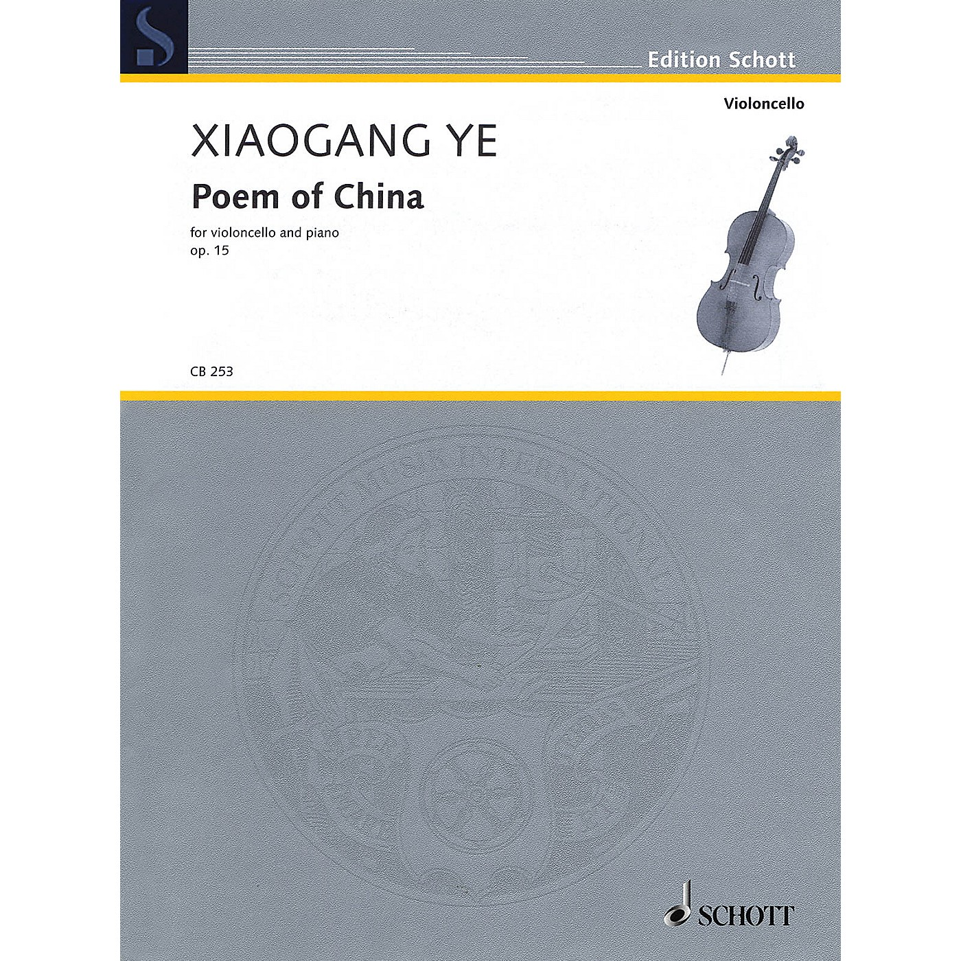 Schott Poem of China, Op. 15 (Violoncello and Piano) String Series Softcover Composed by Xiaogang Ye thumbnail