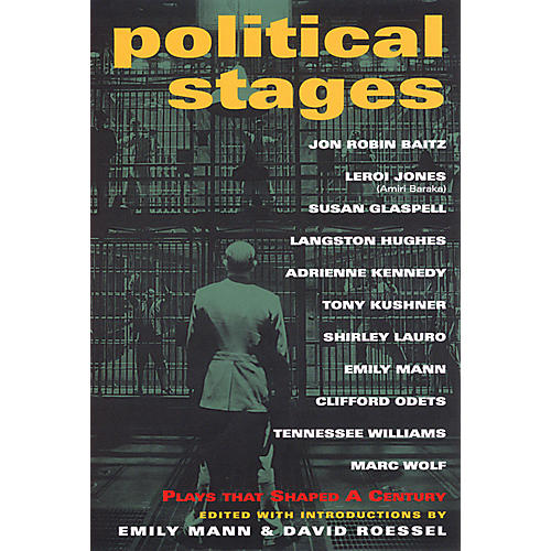 Applause Books Political Stages (Plays That Shaped a Century) Applause Books Series Softcover Written by Emily Mann thumbnail