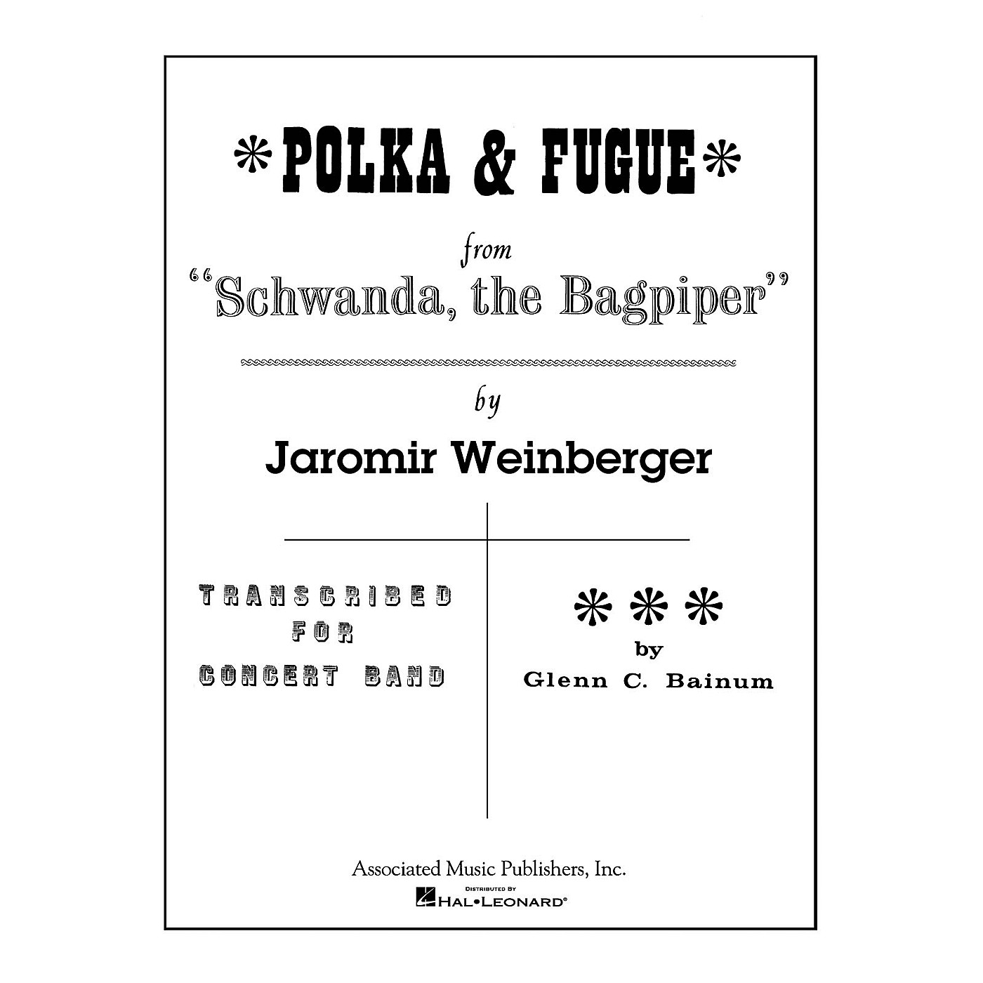 Associated Polka and Fugue from Schwanda, the Bagpiper Concert Band Level 4-5 Composed by Jaromir Weinberger thumbnail