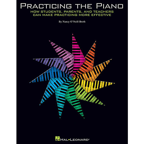 Hal Leonard Practicing The Piano: How Students, Parents, and Teachers Can Make Practicing More Effective thumbnail