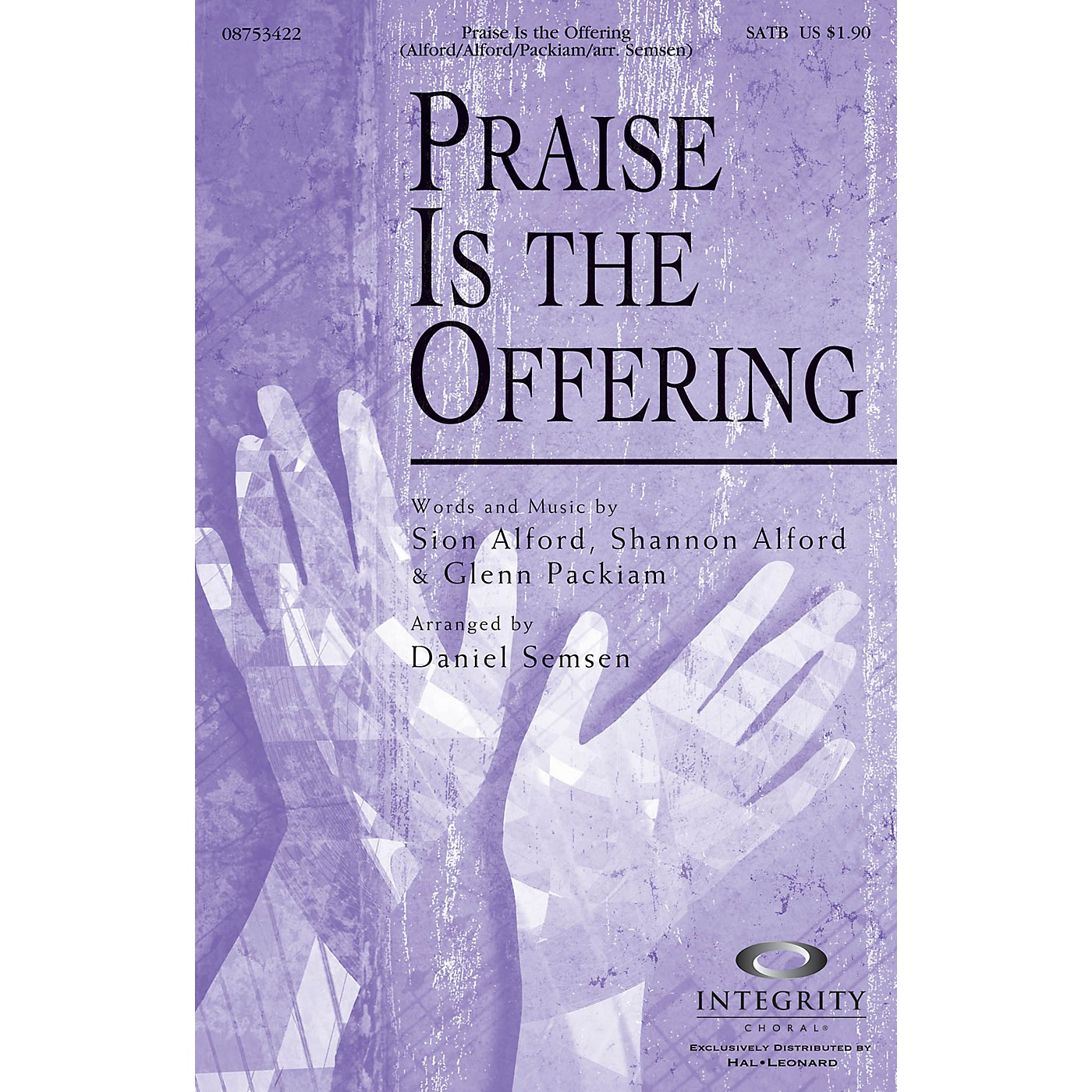 Integrity Choral Praise Is the Offering SATB Arranged by Daniel Semsen thumbnail