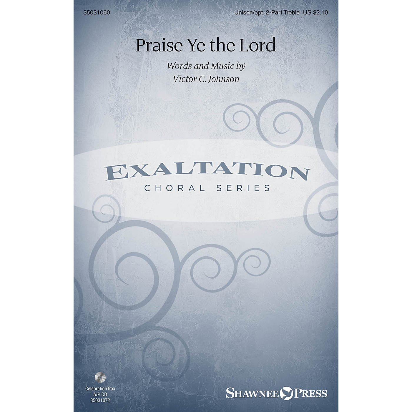 Shawnee Press Praise Ye the Lord Unison/2-Part Treble composed by Victor C. Johnson thumbnail