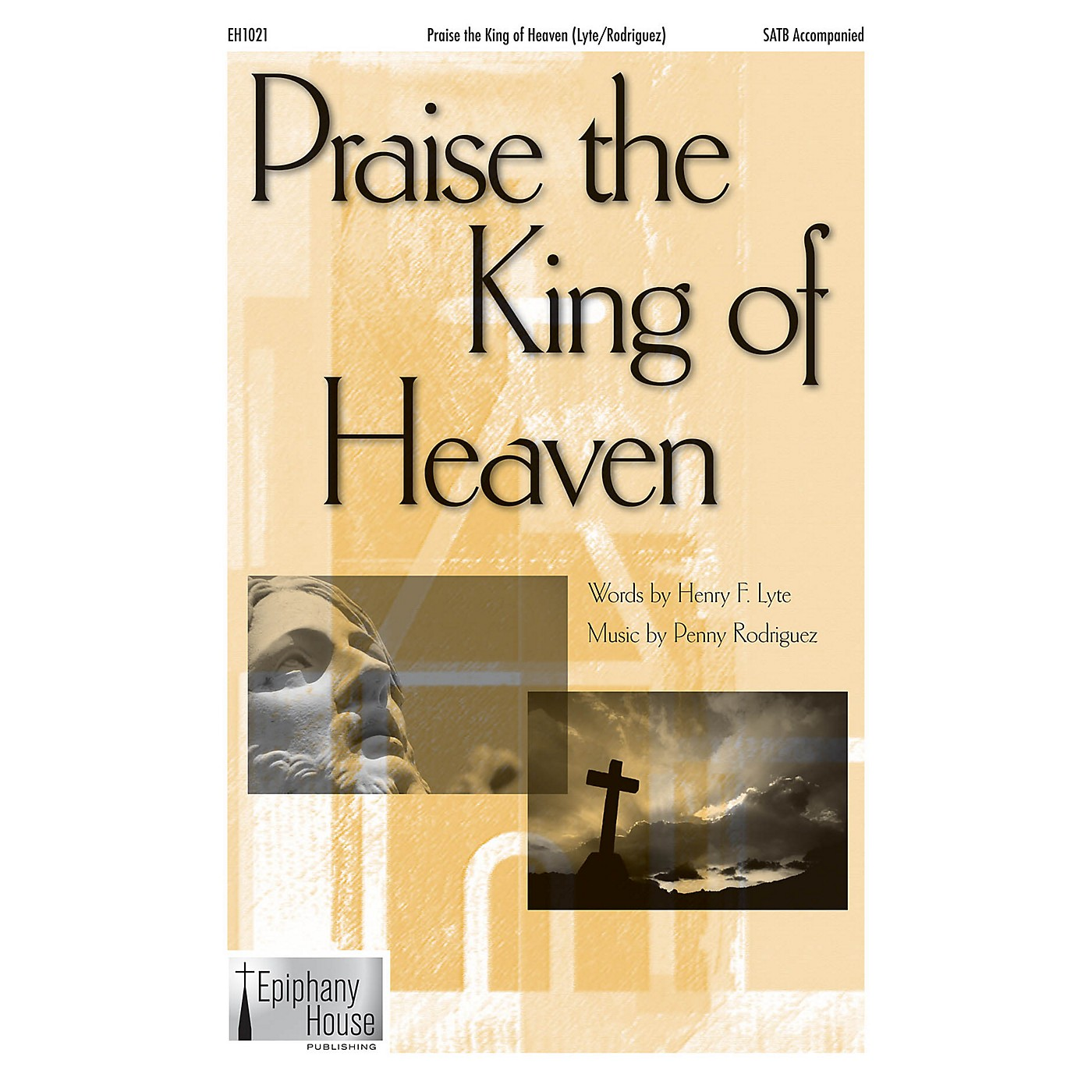 Epiphany House Publishing Praise the King of Heaven SATB composed by Penny Rodriguez thumbnail