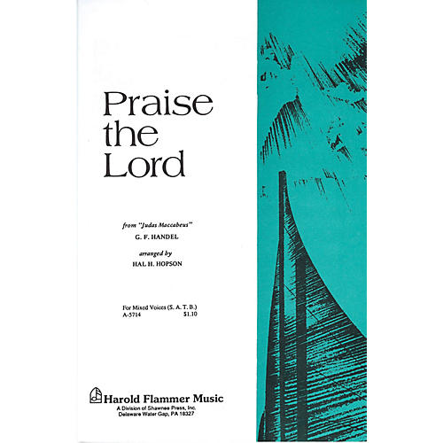 Shawnee Press Praise the Lord (from Judas Maccabeus) 2 Part Mixed Composed by Handel Arranged by Hal Hopson thumbnail