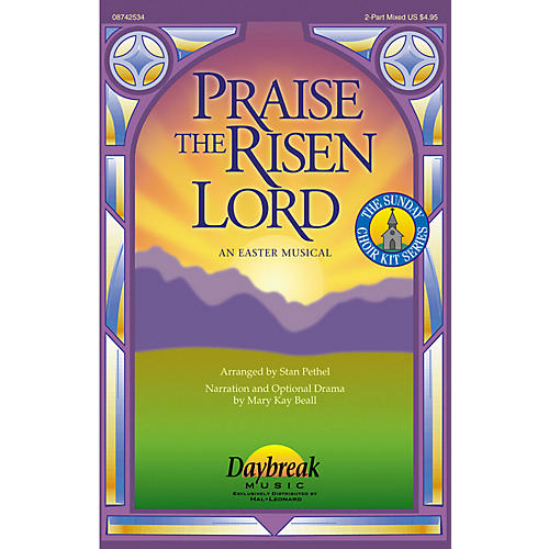 Daybreak Music Praise the Risen Lord (An Easter Musical) Preview Pak Arranged by Stan Pethel thumbnail