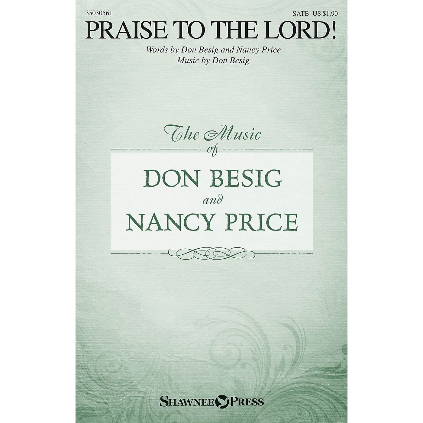 Shawnee Press Praise to the Lord! SATB composed by Don Besig thumbnail