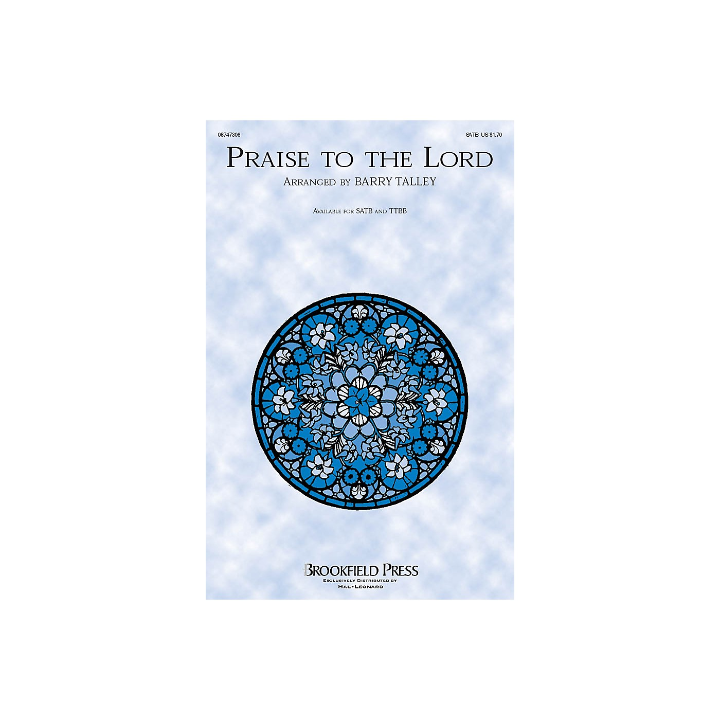 Brookfield Praise to the Lord TTBB Arranged by Barry Talley thumbnail