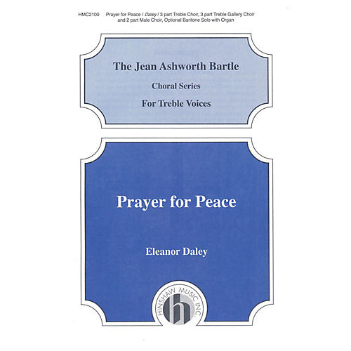 Hinshaw Music Prayer for Peace 3 Part composed by Eleanor Daley thumbnail