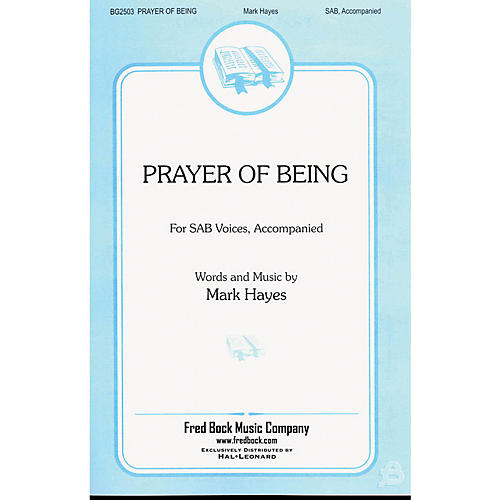 Fred Bock Music Prayer of Being SATB a cappella Composed by Mark Hayes thumbnail