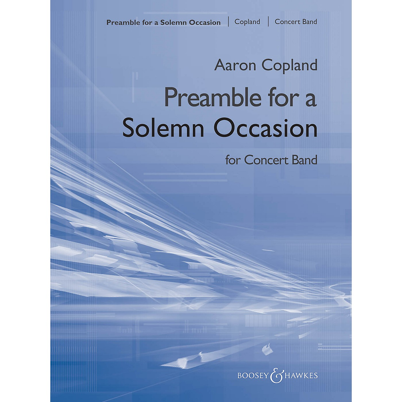 Boosey and Hawkes Preamble for a Solemn Occasion (for Symphonic Band) Concert Band Composed by Aaron Copland thumbnail