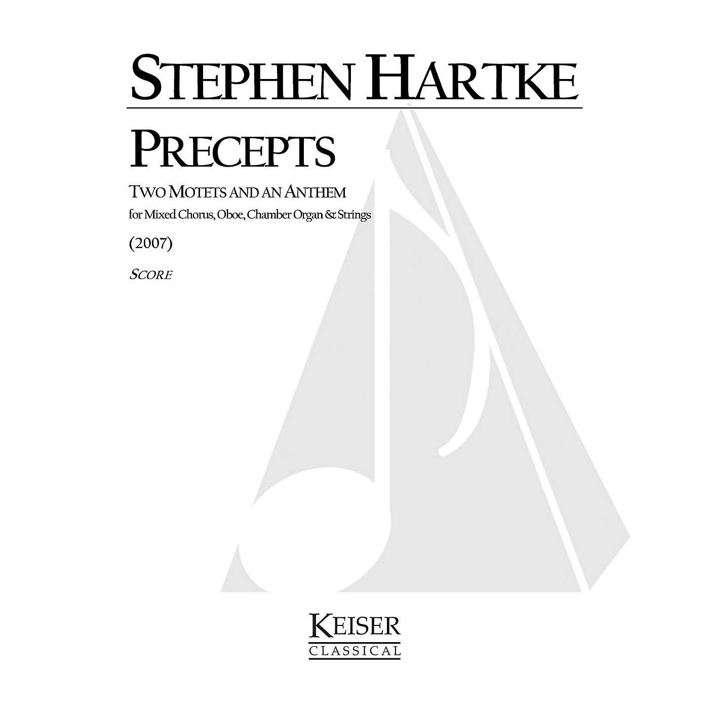 Lauren Keiser Music Publishing Precepts: Two Motets and an Anthem Full Score Composed by Stephen Hartke thumbnail