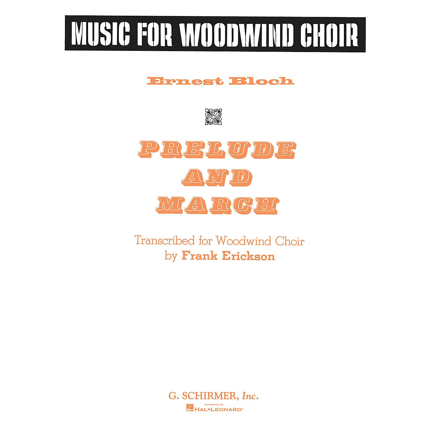 G. Schirmer Prelude and March G. Schirmer Band/Orchestra Series Softcover  by Ernest Bloch thumbnail