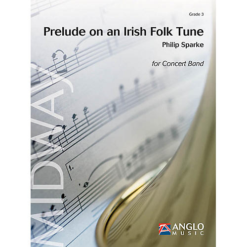 Anglo Music Press Prelude on an Irish Folk Tune (Grade 3 - Score Only) Concert Band Level 3 Composed by Philip Sparke thumbnail