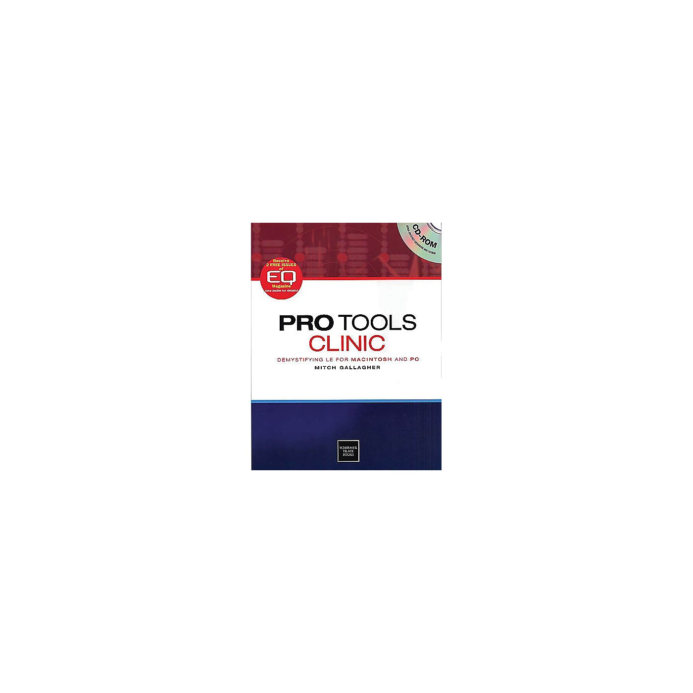 Schirmer Trade Pro Tools Clinic - Demystifying LE for Mac and PC Omnibus Press Series Softcover by Mitch Gallagher thumbnail