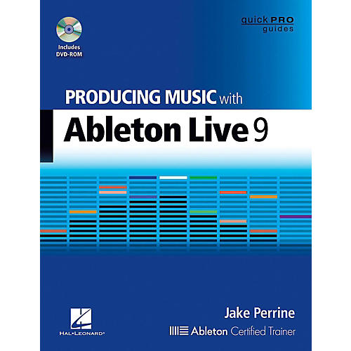 Hal Leonard Producing Music With Ableton Live 9 Book/DVD-ROM - Quick Pro Guides Series Book/DVD-ROM thumbnail