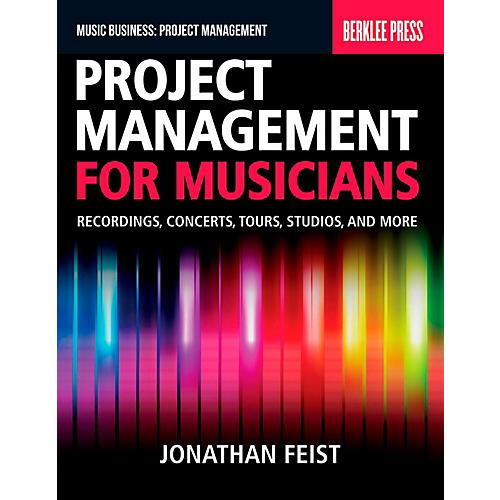 Berklee Press Project Management For Musicians - Recordings, Concerts, Tours, Studios & More thumbnail