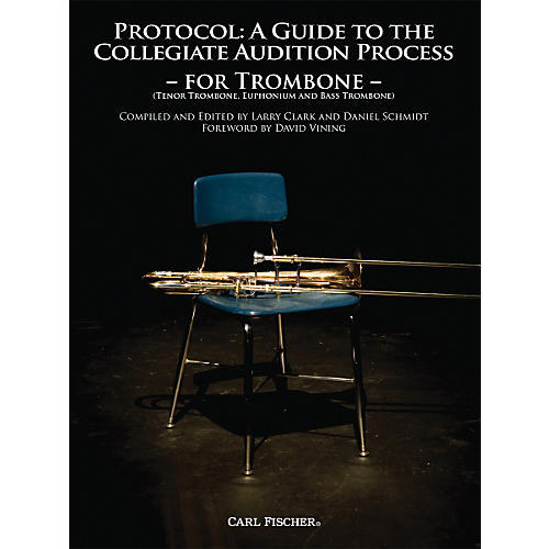 Carl Fischer Protocol: A Guide to the Collegiate Audition Process for Trombone Book-thumbnail
