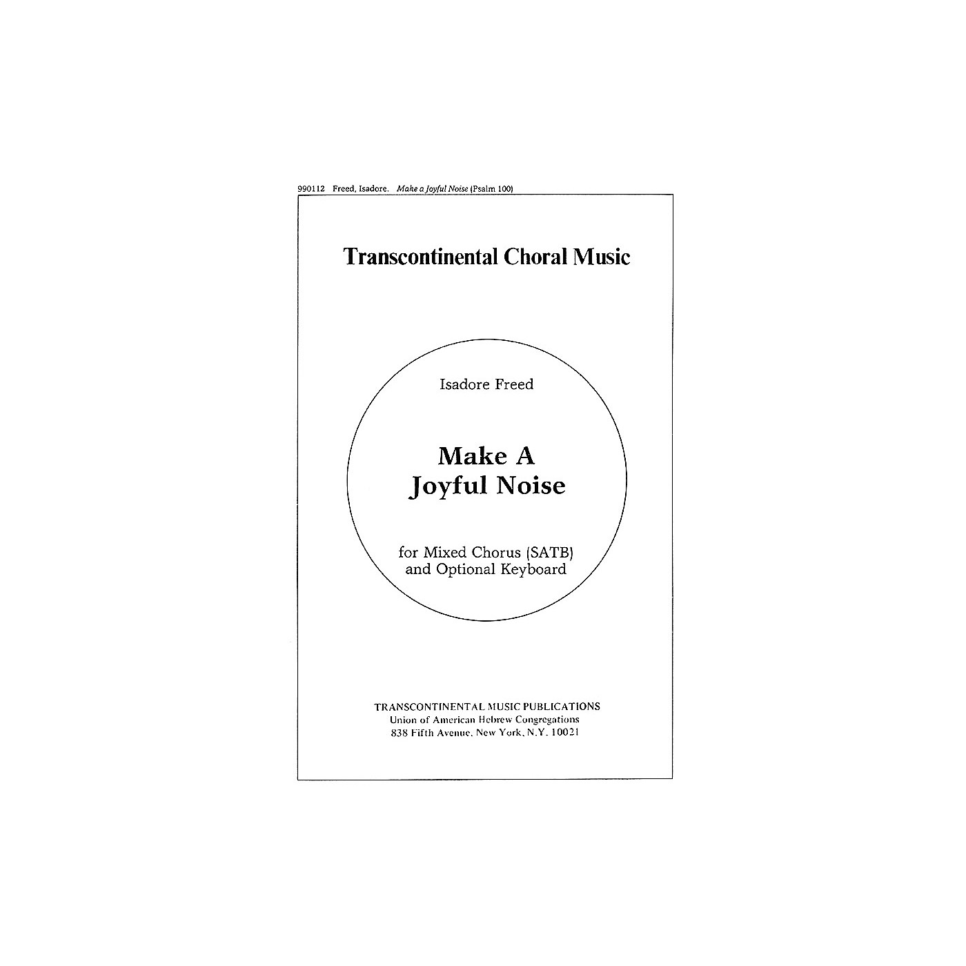 Transcontinental Music Psalm 100: Make A Joyful Noise (From Three Psalms) SATB composed by Isadore Freed thumbnail