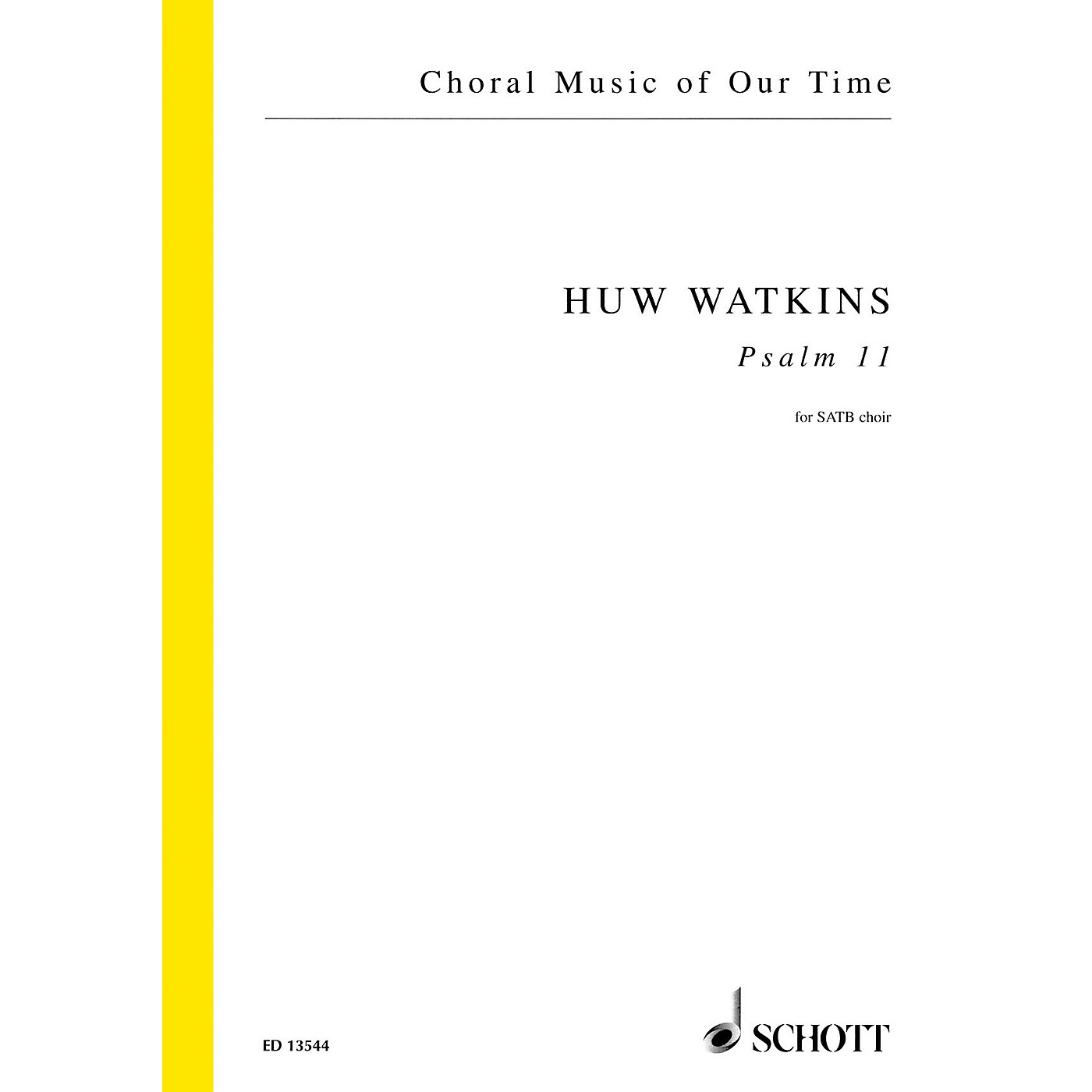 Schott Psalm 11 (SATB Choir unaccompanied) SATB Composed by Huw Watkins thumbnail