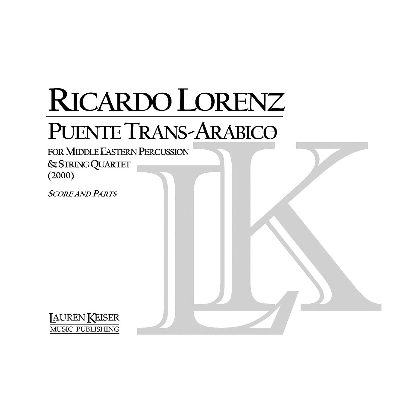 Lauren Keiser Music Publishing Puente Trans-Arabico (for Solo Percussion and String Quartet) LKM Music Series thumbnail