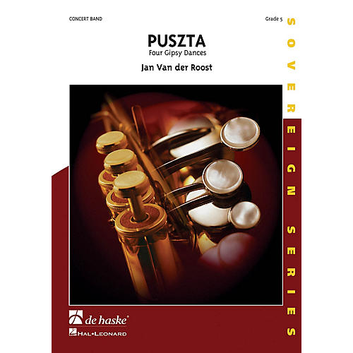 De Haske Music Puszta (Four Gipsy Dances) Concert Band Composed by Jan Van der Roost thumbnail