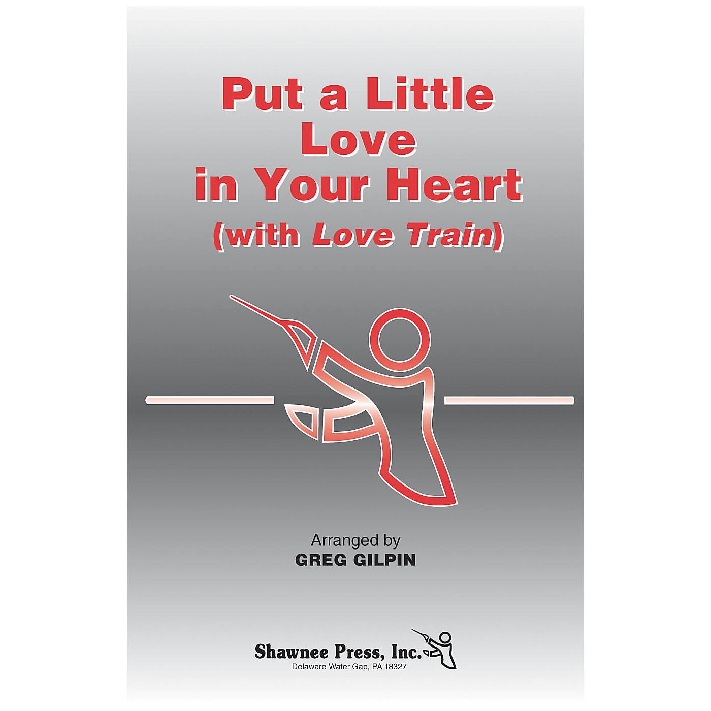 Shawnee Press Put a Little Love in Your Heart (with Love Train) Studiotrax CD Arranged by Greg Gilpin thumbnail
