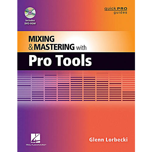 Hal Leonard Quick Pro Guides - Mixing And Mastering With Pro Tools Book/DVD-ROM thumbnail