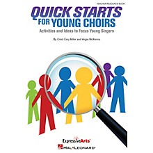 Hal Leonard Quick Starts For Young Choirs - Activities and Ideas to Focus Your Singers Teacher Resource Book