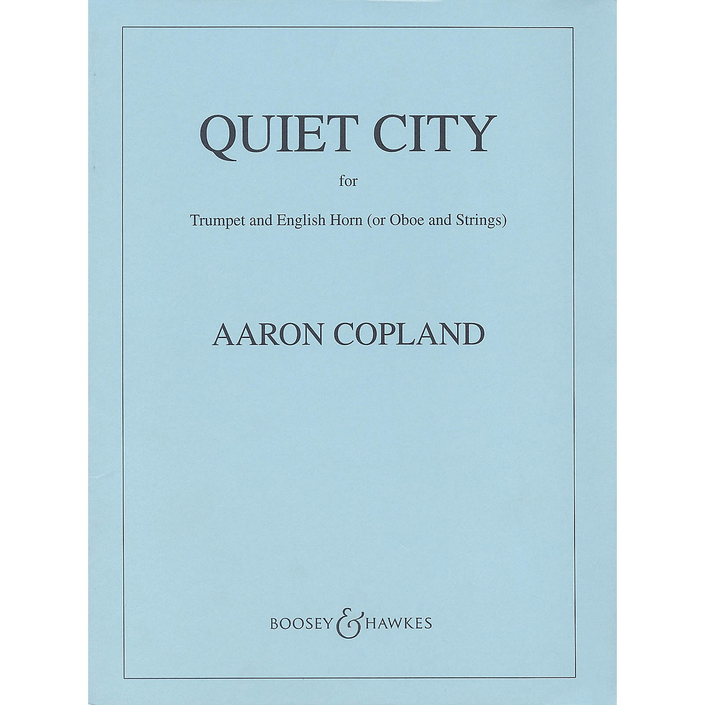 Boosey and Hawkes Quiet City (Score and Parts) Boosey & Hawkes Orchestra Series by Aaron Copland thumbnail