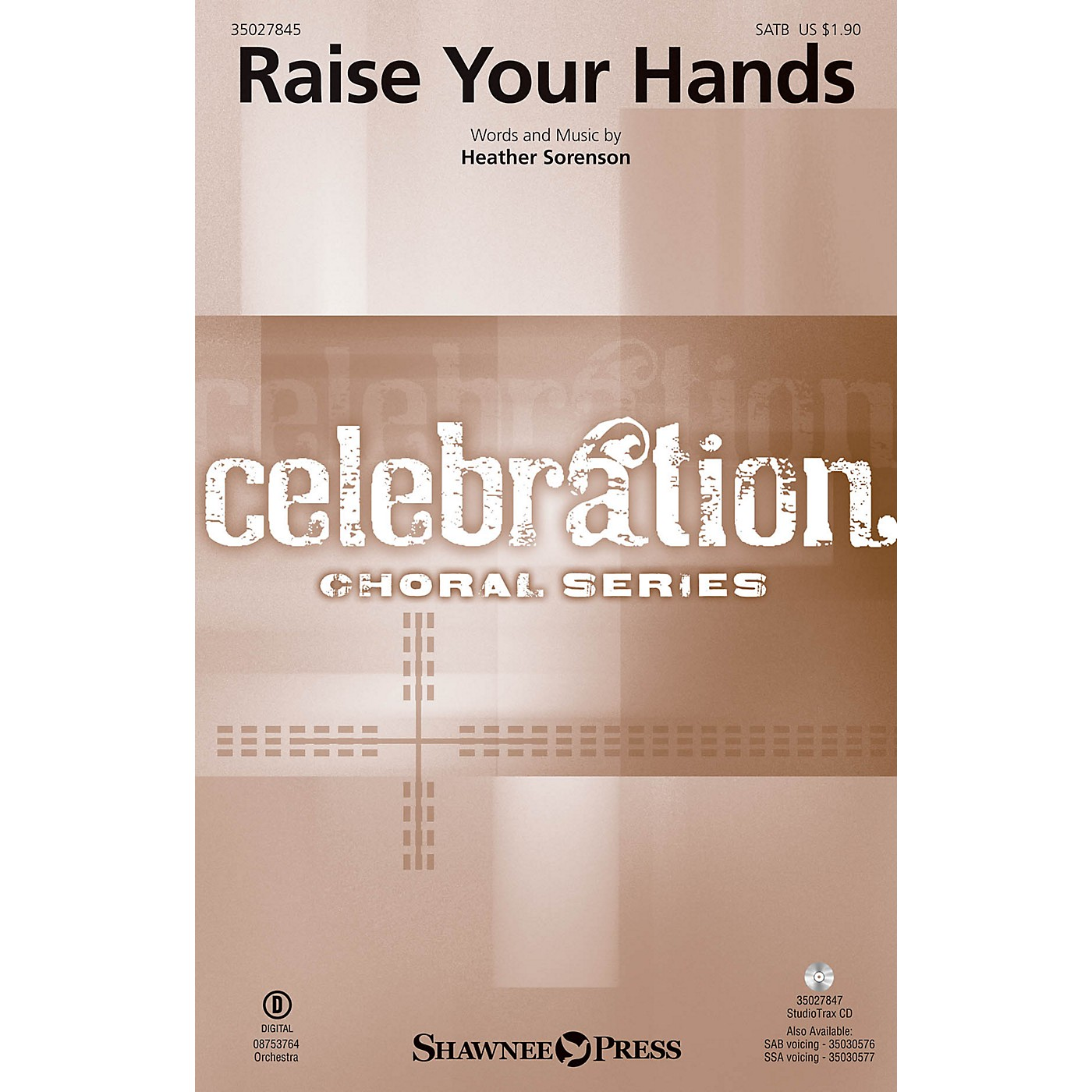 Shawnee Press Raise Your Hands SATB composed by Heather Sorenson thumbnail