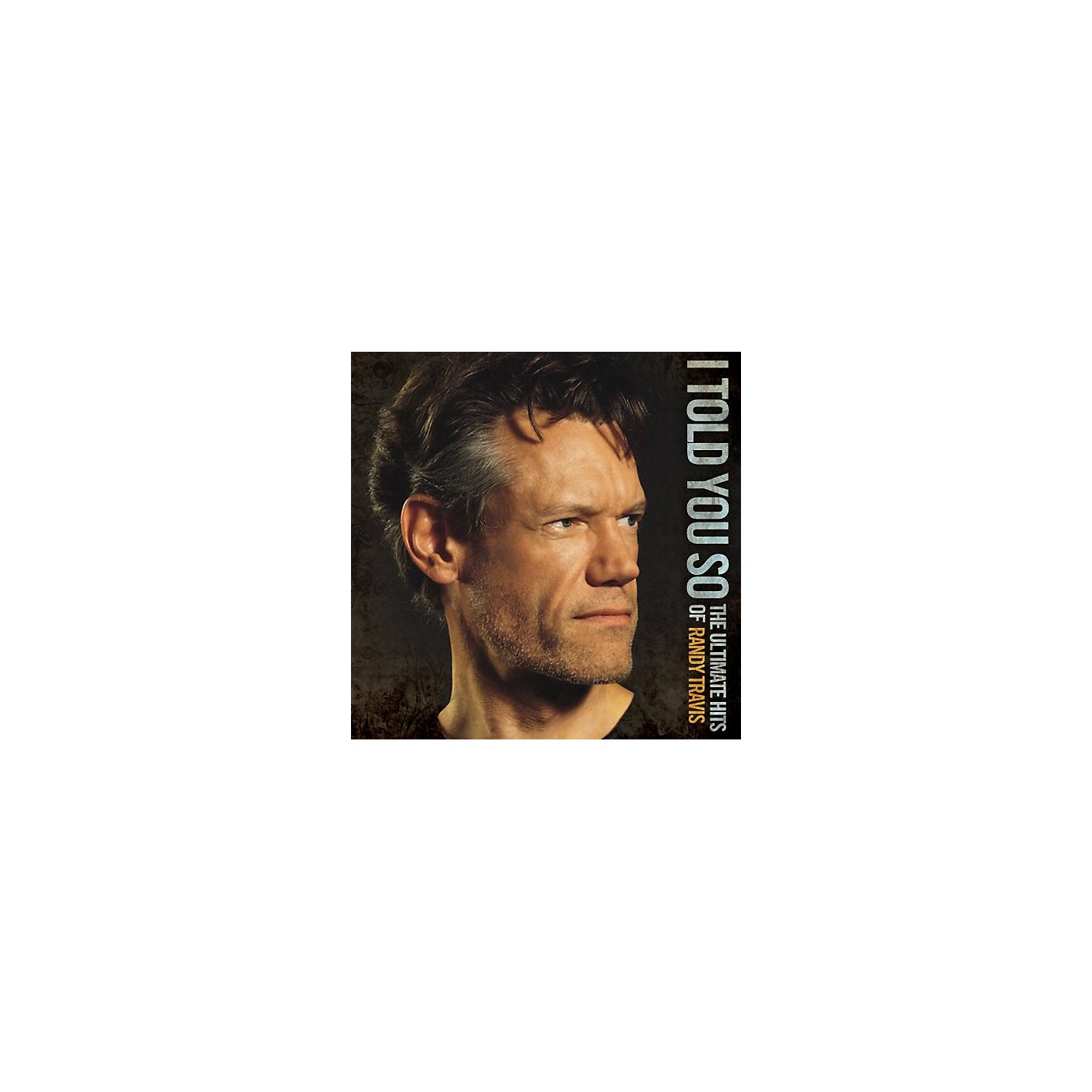 Alliance Randy Travis - I Told You So: The Ultimate Hits of Randy Travis (CD) thumbnail