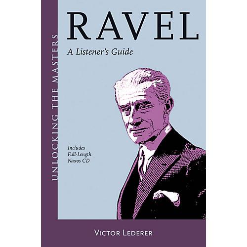 Amadeus Press Ravel (Unlocking the Masters Series) Unlocking the Masters Series Softcover with CD by Victor Lederer thumbnail
