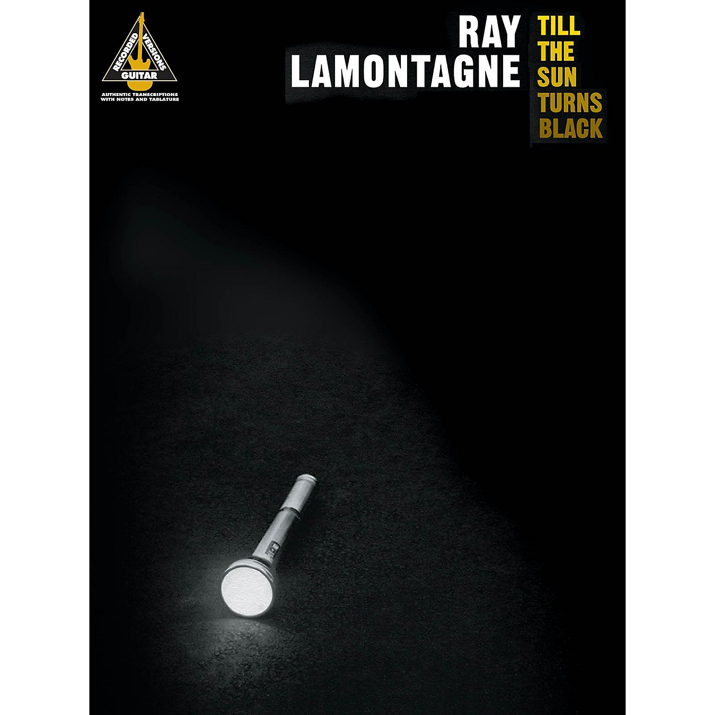Hal Leonard Ray LaMontagne - Till the Sun Turns Black Guitar Recorded Version Series Softcover by Ray LaMontagne thumbnail