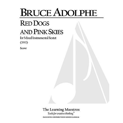 Lauren Keiser Music Publishing Red Dogs and Pink Skies (for Six Players, Full Score) LKM Music Series by Bruce Adolphe thumbnail