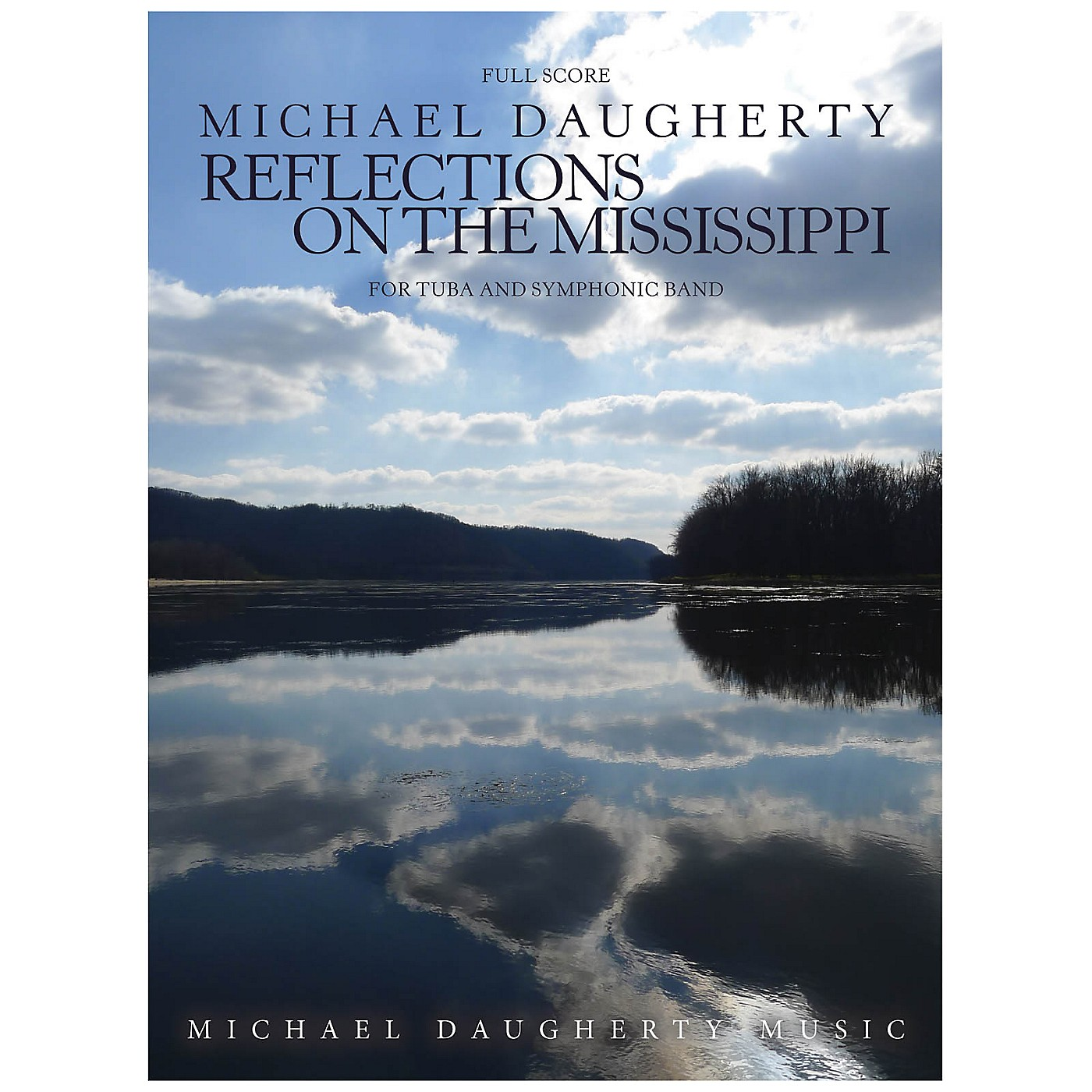 Michael Daugherty Music Reflections on the Mississippi (for Tuba and Symphonic Band) Concert Band Level 5-6 thumbnail
