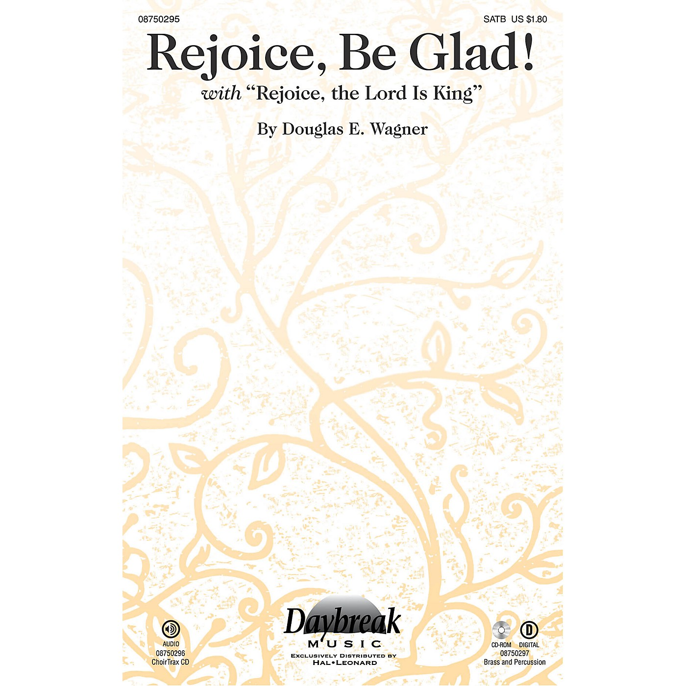 Daybreak Music Rejoice, Be Glad! (with Rejoice, the Lord Is King) CHOIRTRAX CD Composed by Douglas E. Wagner thumbnail