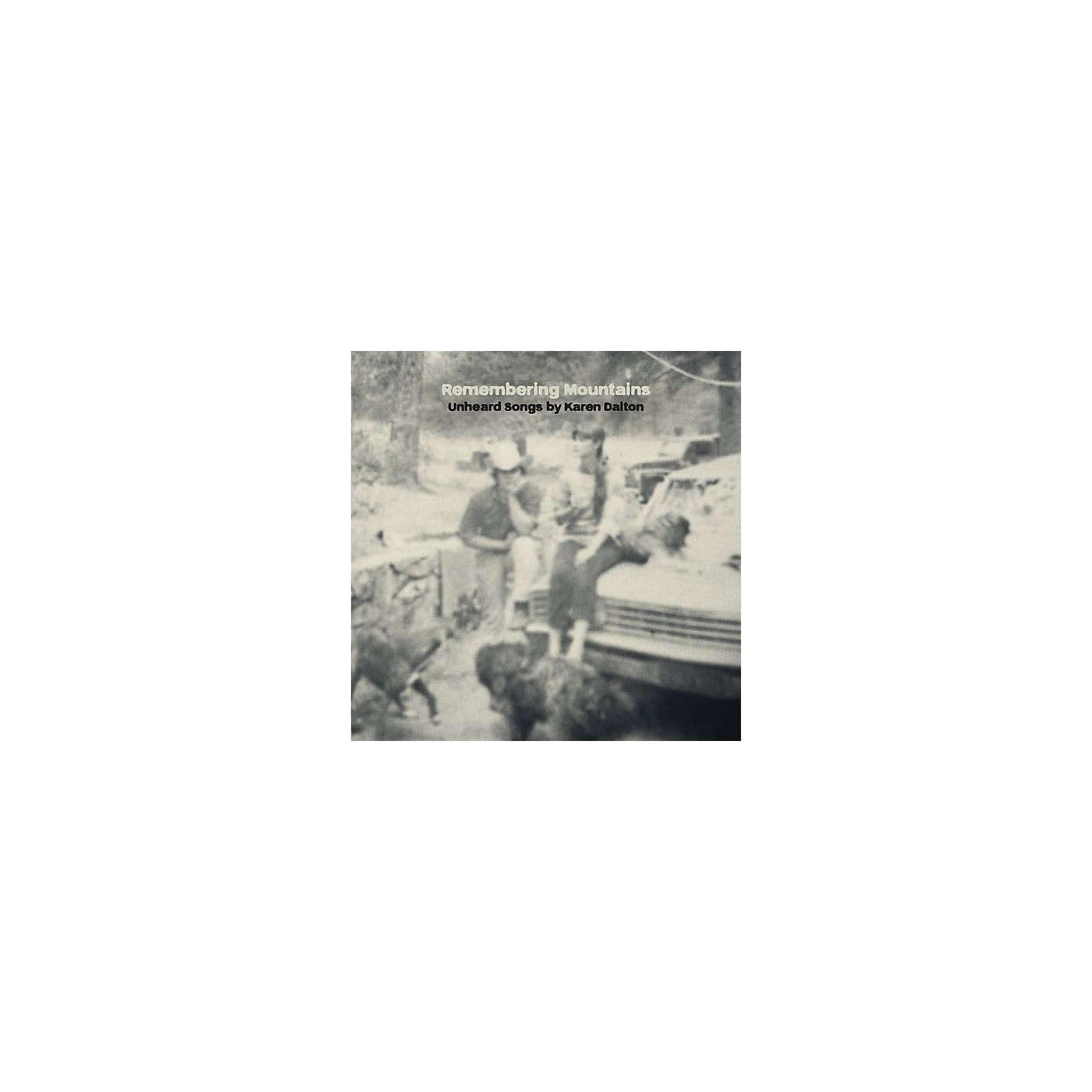Alliance Remembering Mountains: Unheard Songs By Karen Dalt thumbnail