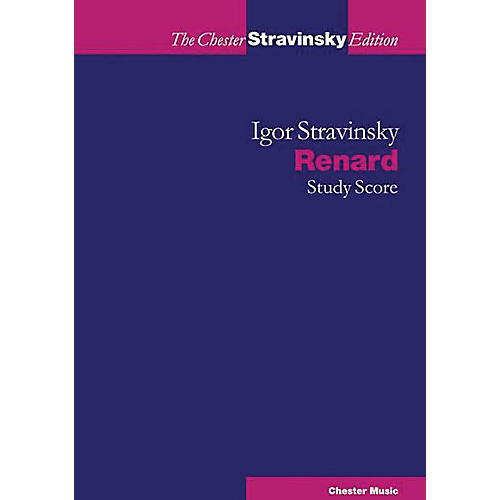 Chester Music Renard (The Chester Stravinsky Edition) Music Sales America Series Softcover Composed by Igor Stravinsky thumbnail