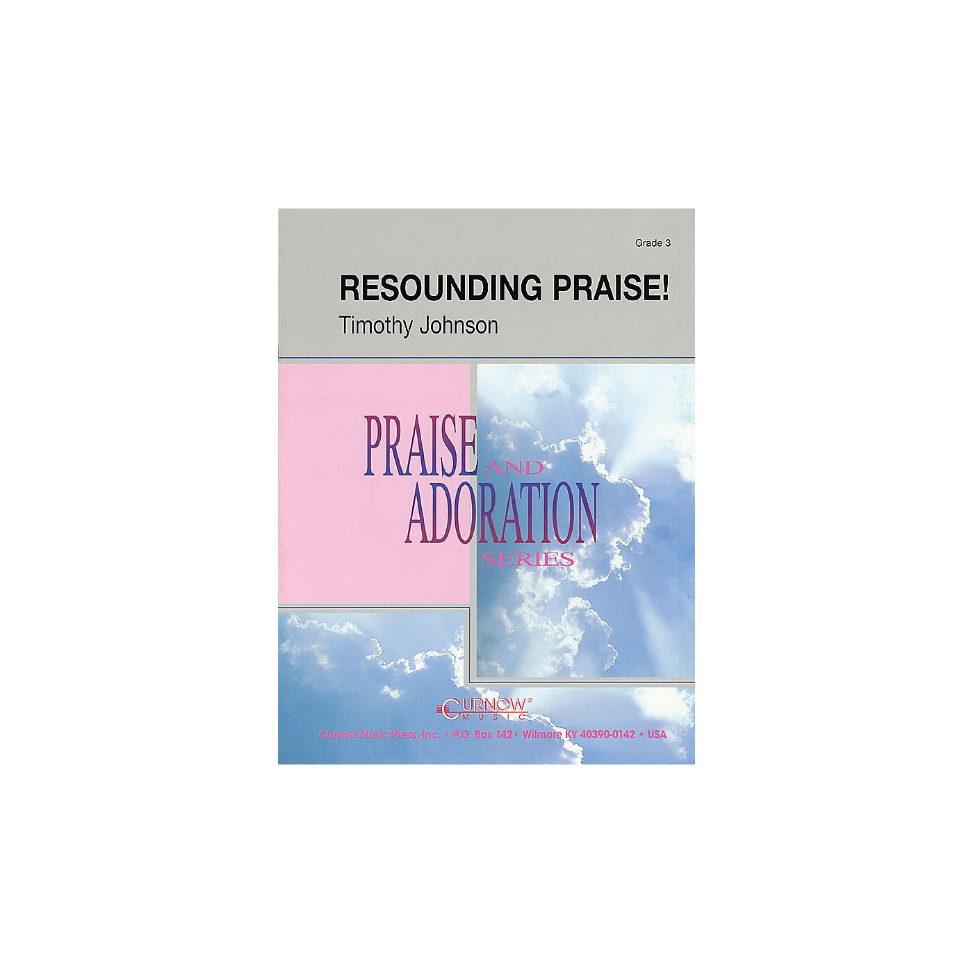 Curnow Music Resounding Praise (Grade 3 - Score Only) Concert Band Level 3 Composed by Timothy Johnson thumbnail