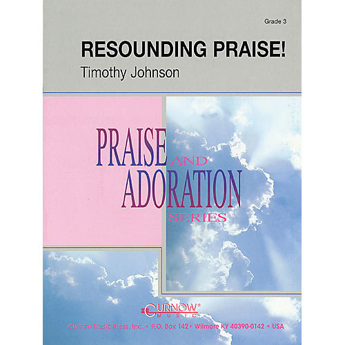Curnow Music Resounding Praise (Grade 3 - Score and Parts) Concert Band Level 3 Composed by Timothy Johnson thumbnail