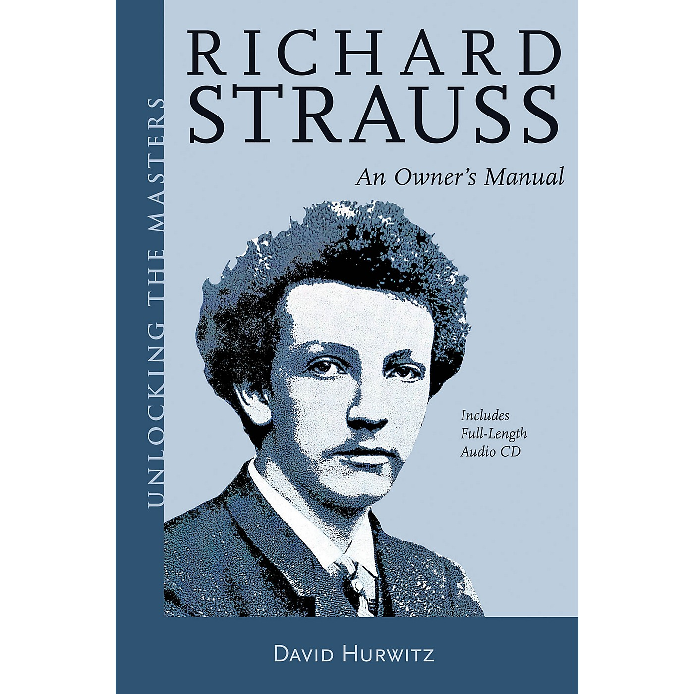 Amadeus Press Richard Strauss - An Owner's Manual Unlocking the Masters Series Softcover with CD by David Hurwitz thumbnail