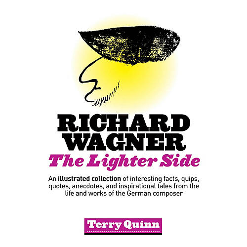 Amadeus Press Richard Wagner (The Lighter Side) Amadeus Series Softcover Written by Terry Quinn thumbnail